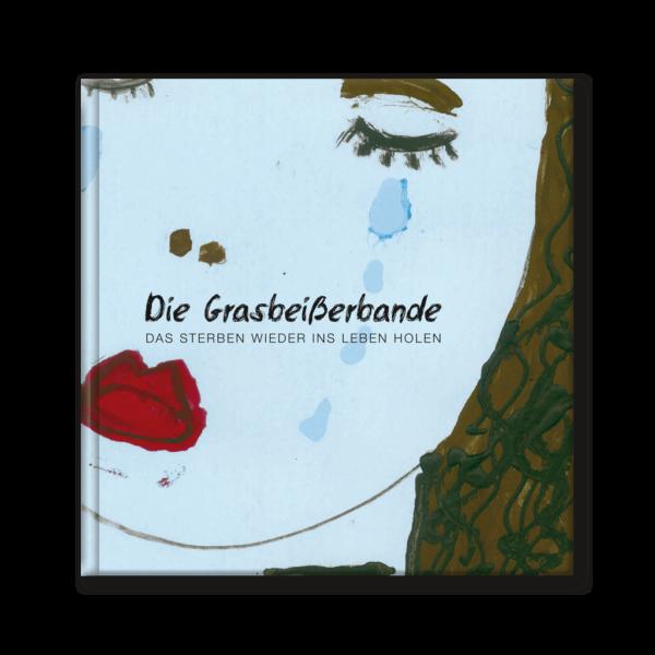 Coverbild: Die Grasbeißerbande – Das Sterben wieder ins Leben holen